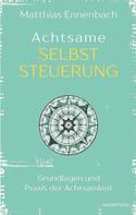 Matthias Ennenbach: Achtsame Selbststeuerung