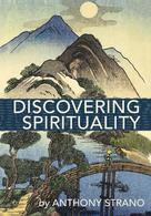 Anthony Strano: Discovering Spirituality