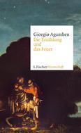 Giorgio Agamben: Die Erzählung und das Feuer