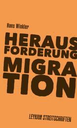 Herausforderung Migration - Leykam Streitschriften