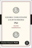 Georg Christoph Lichtenberg: Aus den Sudelbüchern