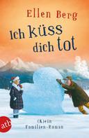 Ellen Berg: Ich küss dich tot ★★★★