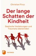 Christian Firus: Der lange Schatten der Kindheit ★★★★