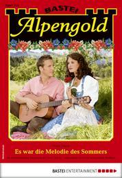 Alpengold 325 - Heimatroman - Es war die Melodie des Sommers