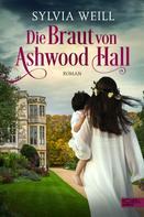 Sylvia Weill: Die Braut von Ashwood Hall ★★★★
