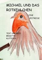 Brigitte Klotzsch: Michael und das Rotkehlchen