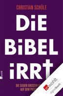 Christian Schüle: Die Bibel irrt ★★★