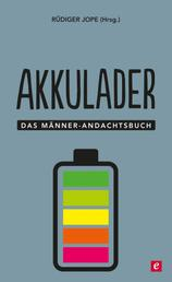 Akkulader - Das Männer-Andachtsbuch
