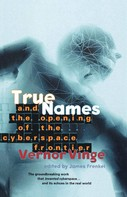 Vernor Vinge: True Names and the Opening of the Cyberspace Frontier ★★★★★