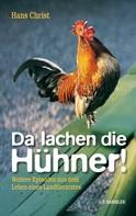 Hans Christ: Da lachen die Hühner! ★★★★★