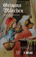 Wilhelm Carl Grimm: Grimms Märchen - Vollständige, überarbeitete und illustrierte Ausgabe (HD) ★★★★