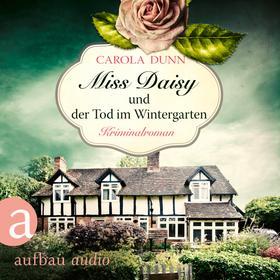 Miss Daisy und der Tod im Wintergarten - Miss Daisy ermittelt, Band 2 (Ungekürzt)
