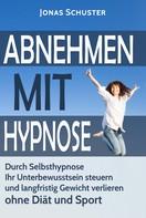 Jonas Schuster: Abnehmen mit Hypnose ★★★★