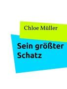 Chloe Müller: Sein größter Schatz