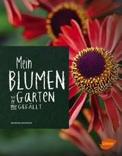 Mein Blumengarten - Wie er mir gefällt
