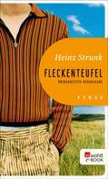 Heinz Strunk: Fleckenteufel ★★★
