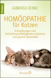 Homöopathie für Katzen - Erkrankungen und Verhaltensauffälligkeiten erkennen und gezielt behandeln