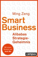 Ming Zeng: Smart Business - Alibabas Strategie-Geheimnis