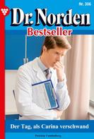 Patricia Vandenberg: Dr. Norden Bestseller 306 – Arztroman ★