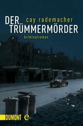 Der Trümmermörder - Kriminalroman