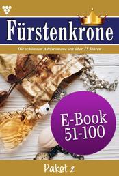 Fürstenkrone Paket 2 – Adelsroman - E-Book 51-100