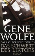 Gene Wolfe: Das Schwert des Liktors