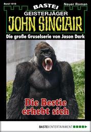 John Sinclair - Folge 1918 - Die Bestie erhebt sich