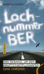 Lachnummer BER - Das Debakel um den Hauptstadtflughafen, Eine Chronik
