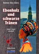 Reimer Boy Eilers: Ebenholz und schwarze Tränen