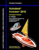 Christian Schlieder: Autodesk Inventor 2018 - Einsteiger-Tutorial Hybridjacht