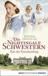 Die Nightingale Schwestern - Zeit der Entscheidung. Roman