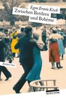 Egon Erwin Kisch: Zwischen Bettlern und Bohème ★★★★★