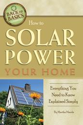 How to Solar Power Your Home - Everything You Need to Know Explained Simply