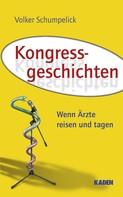 Volker Schumpelick: Kongressgeschichten