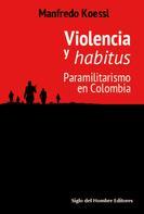 Manfredo Koessl: Violencia y habitus