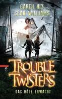 Garth R. Nix: Troubletwisters - Das Böse erwacht ★★★★★