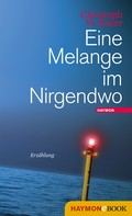 Christoph W. Bauer: Eine Melange im Nirgendwo