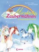 Ann-Katrin Heger: Mirabells Zaubermähnen im Regenbogenschloss ★★★★★