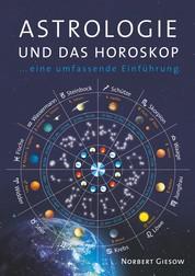 Astrologie und das Horoskop - Eine Einführung