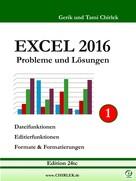 Gerik Chirlek: Excel 2016 . Probleme und Lösungen . Band 1 ★★★★