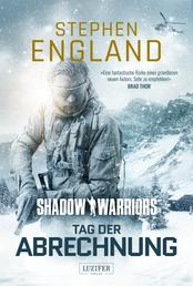 TAG DER ABRECHNUNG (Shadow Warriors 2) - Thriller