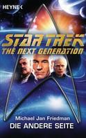 Michael Jan Friedman: Star Trek - The Next Generation: Die andere Seite ★★★★★