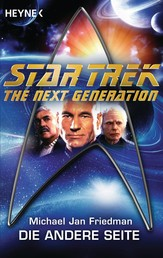 Star Trek - The Next Generation: Die andere Seite - Roman