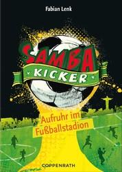 Samba Kicker - Band 1 - Aufruhr im Fußballstadion