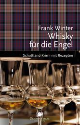 Whisky für die Engel - Schottland-Krimi mit Rezepten