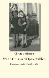 Wenn Oma und Opa erzählen - Erinnerungen an die 50er, 60er Jahre