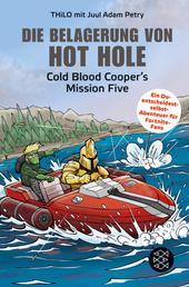 Die Belagerung von Hot Hole - Cold Blood Cooper's Mission Five