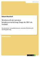 Eduard Buscholl: Wettbewerb der privaten Krankenversicherung. Taugt die PKV als Vorbild?
