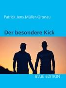 Patrick Jens Müller-Gronau: Der besondere Kick ★★★★