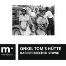Stowe, Harriet Beecher: Onkel Tom's Hütte